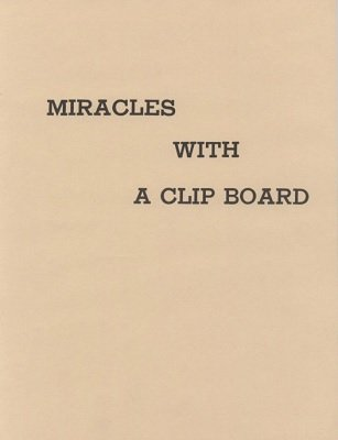 Miracles With A Clip Board by Ulysses Frederick Grant