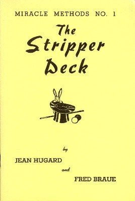 The Stripper Deck - Miracle Methods No. 1 by Jean Hugard & Fred Braue
