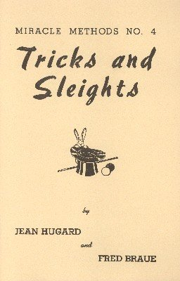 Tricks and Sleights - Miracle Methods No. 4 by Jean Hugard & Fred Braue
