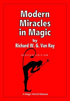 Modern Miracles in Magic by Richard W. G. Van Ray