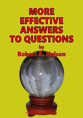 More Effective Answers to Questions by Robert A. Nelson
