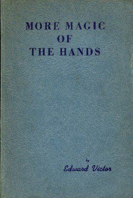 More Magic of the Hands (softcover) by Edward Victor