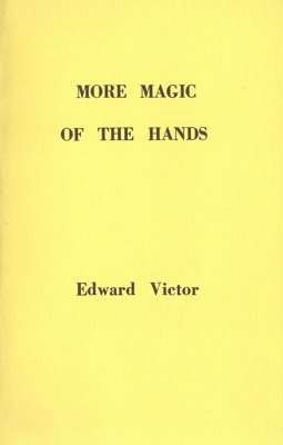 More Magic of the Hands by Edward Victor