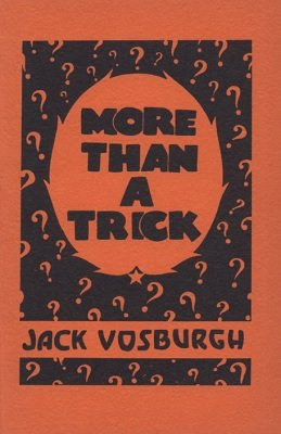 More Than A Trick by Jack Vosburgh