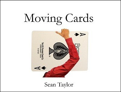 Moving Cards by Sean Taylor