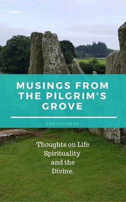 Musings from the Pilgrim's Grove by Rob Chapman
