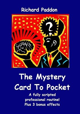 The Mystery Card To Pocket by Richard Paddon