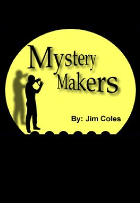 Mystery Makers by Jim Coles