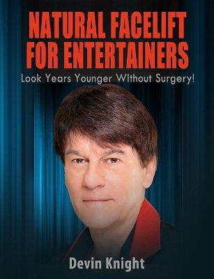 Natural Facelift for Entertainers by Devin Knight