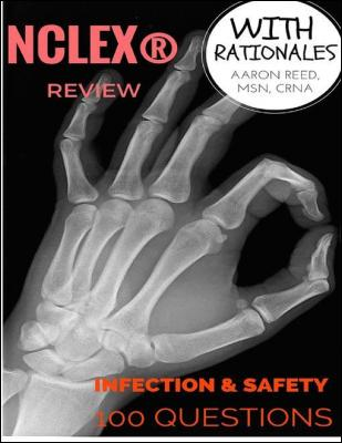 Nclex Review - Infection & Safety by Aaron Reed