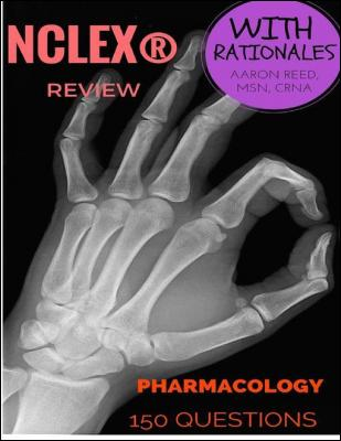 Nclex Review - Pharmacology by Aaron Reed