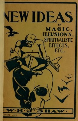 New Ideas in Magic by William Henry James Shaw