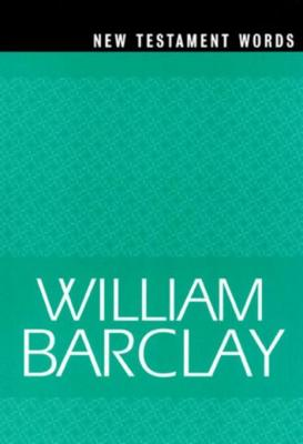 New Testament Words by William Barclay