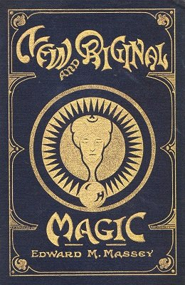 New and Original Magic by Edward M. Massey