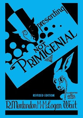 Not Primigenial by Roger Montandon & Logan Wait