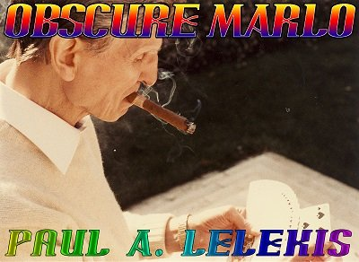 Obscure Marlo by Paul A. Lelekis