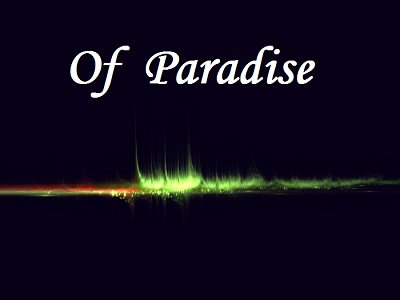 Of Paradise by Tom Phoenix