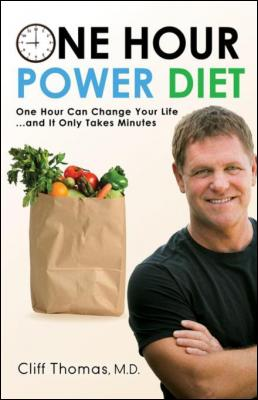 One Hour Power Diet: One Hour Can Change Your Life and It Only Takes Minutes by Cliff Thomas