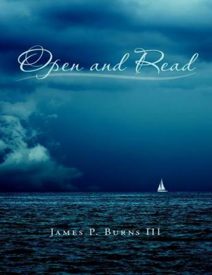 Open and Read by James P. Burns III