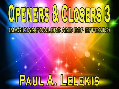 Openers and Closers 3 by Paul A. Lelekis