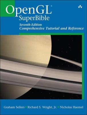 OpenGL Superbible: Comprehensive Tutorial and Reference by Graham Sellers & Richard S. Wright Jr. & Nicholas Haemel
