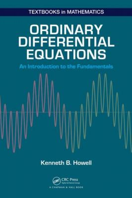 Ordinary Differential Equations: An Introduction to the Fundamentals by Kenneth B. Howell