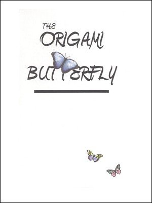 The Origami Butterfly by Brick Tilley