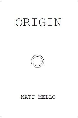 Origin by Matt Mello