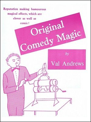 Original Comedy Magic by Val Andrews