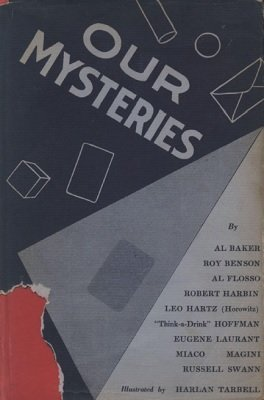 "Our Mysteries by Al Baker & Roy Benson & Al Flosso & Robert Harbin & Leo Horowitz & ""Think-a-Drink"" Hoffman & Eugene Laurant & Magini & Miaco & Russell Swann"
