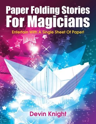 Paper Folding Stories for Magicians by Devin Knight