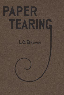 Paper Tearing by L. O. Brown