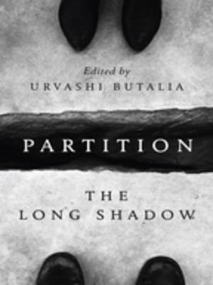 Partition: The Long Shadow by Urvashi Butalia