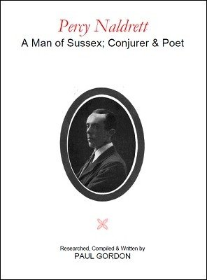 Percy Naldrett: A Man of Sussex, Conjurer and Poet by Paul Gordon