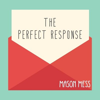 The Perfect Response by Jason Messina