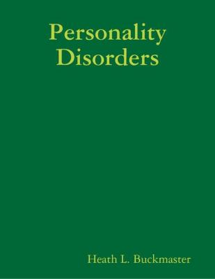 Personality Disorders by Heath L. Buckmaster