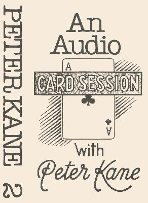 Card Session with Peter Kane Vol. 2 by Peter Kane