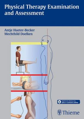 Physical Therapy Examination and Assessment by Antje Hueter-Becker & Mechthild Doelken
