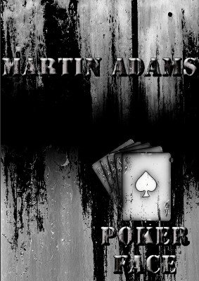 Poker Face by Martin Adams