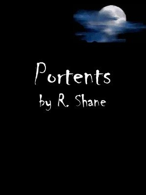 Portents by R. Shane