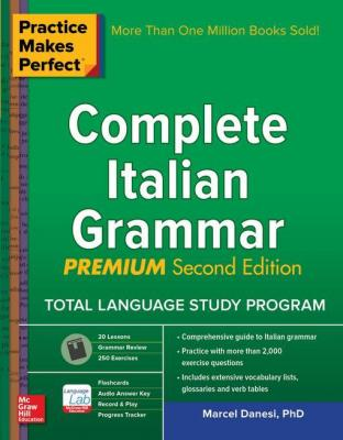 Practice Makes Perfect Complete Italian Grammar by Marcel Danesi