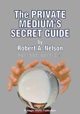 Private Medium's Secret Guide by Robert A. Nelson