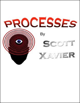 Processes by Scott Xavier