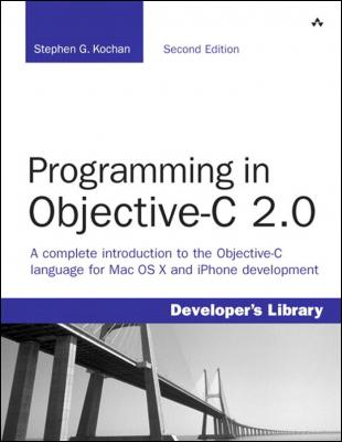 Programming in Objective-C 2.0, 2/e by Stephen G. Kochan