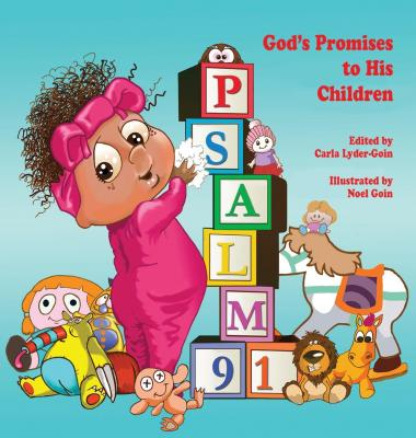 Psalm 91: God's promises to His children by Noel Goin