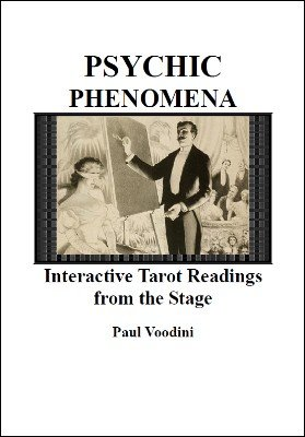 Psychic Phenomena: Interactive Tarot Readings from the Stage by Paul Voodini