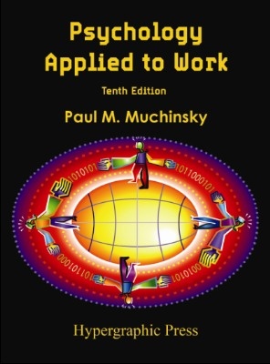 Psychology Applied to Work: Tenth Edition by Paul M. Muchinsky