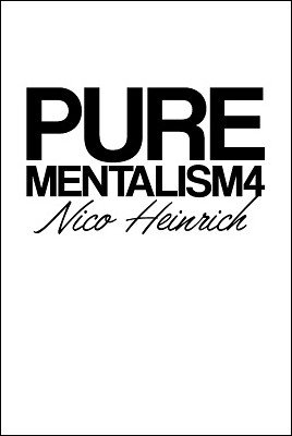 Pure Mentalism 4 by Nico Heinrich