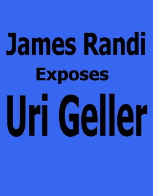 James Randi Exposes Uri Geller by James Randi