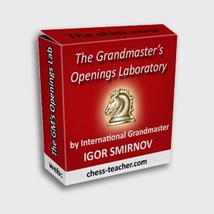Grandmaster's Opening Laboratory: Chess Openings Course by Igor Smirnov